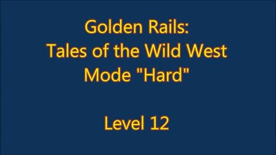 Golden Rails: Tales of the Wild West Level 12