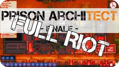 Prison Architect - E24 - FULL RIOT (Finale)