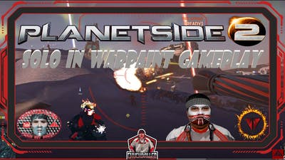 PLANETSIDE 2 - Solo Gameplay In Warpaint - Game 7/7