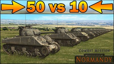 50 SHERMANS vs 10 TIGERS - SIMULATION - Combat Mission Battle for Normandy Gameplay