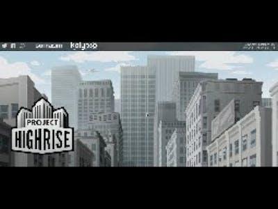 Project Highrise Part 1  (no audio)