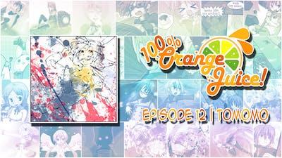 Tomomo | 100% Orange Juice - Episode 12