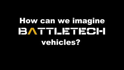 How to imagine vehicles in Battletech