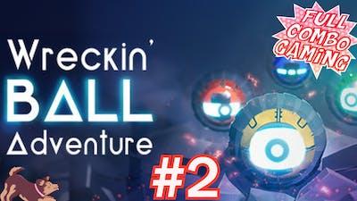 A Wreckin' good time - Wreckin' Ball Adventure: Part 2
