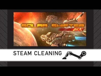 Steam Cleaning - Solar Shifter EX