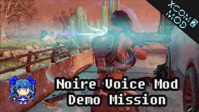 XCOM 2: Noire Voice Mod - Demo Mission