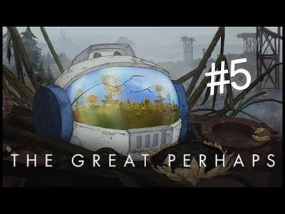 The Great Perhaps Pt 5 - Poor Carl!   Polliegon Gaming
