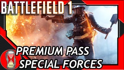 DON'T MESS WITH THE PREMIUM PASS PEOPLE - Battlefield 1 Gameplay