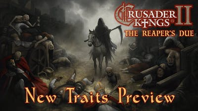 Crusader Kings 2: The Reaper's Due New Traits Preview
