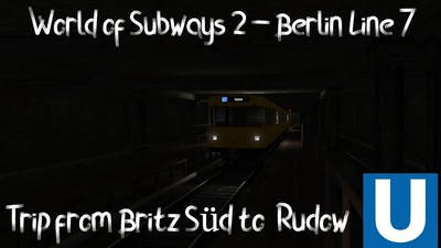 World of Subways 2 – Berlin Line 7 - Trip on F90 from Britz Süd to Rudow.
