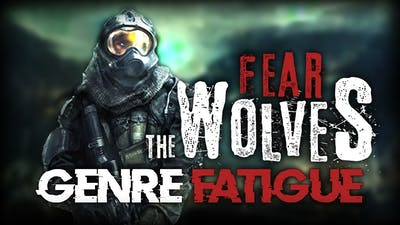 Fear the Wolves and Genre Fatigue