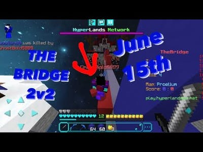 June 15th Bridge Game w/Wow,ItzJayMC,Moonchild
