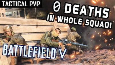 0 DEATHS IN WHOLE SQUAD   F.I.S.T's First TDM (Battlefield V Gameplay)