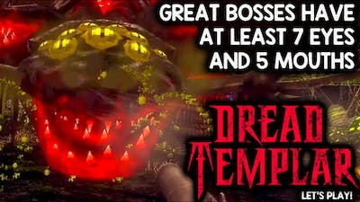 A GOOD VIDEO GAME BOSS SHOULD HAVE AT LEAST SEVEN EYES!   Dread Templar (Steam PC Early Access)