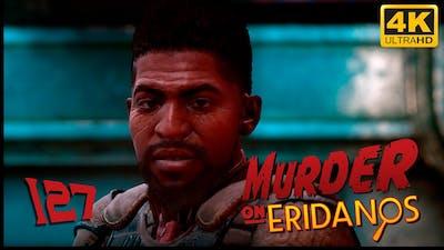 The Outer Worlds: Murder on Eridanos 🪐 PART 127 - Playthrough - 4K 60fps