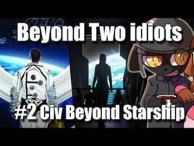 [Ep.2] Beyond Two idiots w/ Shanmul1995 (Civ 5: Beyond Starships)