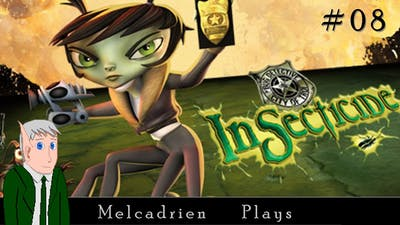 Insecticide: Part 1 08 - Melcadrien Plays
