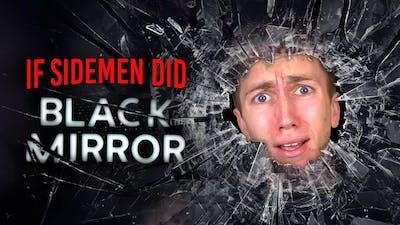 IF SIDEMEN DID BLACK MIRROR