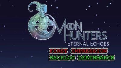 Moon Hunters - First Impression Backlog Deathmarch
