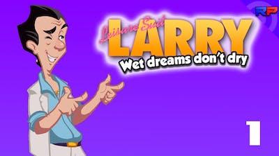 Don't Let your Dreams be Memes or Dry | Leisure Suit Larry Wet Dreams Don't Dry