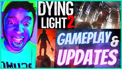 Dying Light 2: Gameplay and Updated Info. Check It Out!!! 🧟😱