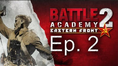 Battle Academy 2 Let's Play - Operation Bagration Campaign Gameplay - Episode 2