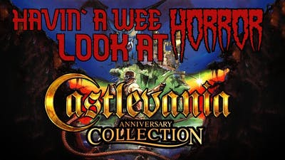 Havin' A Wee Horror Look At: Castlevania Anniversary Collection