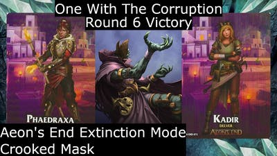 Aeon's End - One with the Corruption - (No Commentary) Extinction R.6 win, Feat, Kadir & Phaedraxa