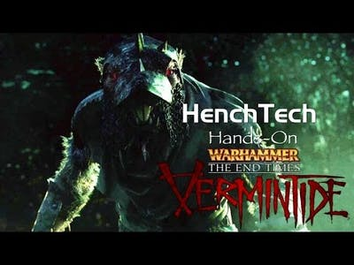 HenchTech Hands-On: Warhammer: The End Times - Vermintide [Beta]