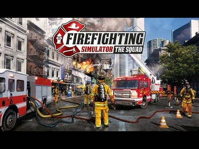 Firefighting Simulator - The Squad (Baptism of Fire)