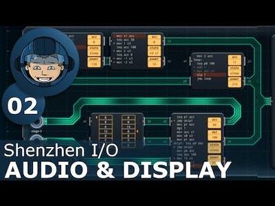 AUDIO & DISPLAY - Shenzhen I/O: Ep. #2 - Gameplay & Walkthrough