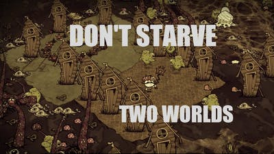 Don't Starve's Adventure Mode: Chapter 4 - Two Worlds