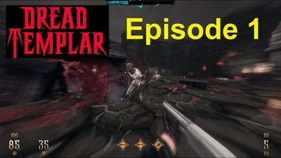 DREAD TEMPLAR - E1M1 - The Beginning - (100% playthrough, with commentary, on hard)