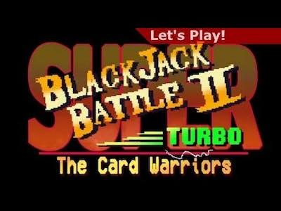 Let's Play: Super Blackjack Battle II Turbo - The Card Warriors