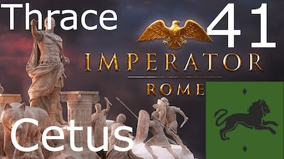 Imperator Rome as Thrace with 2.0 update - Part 41 - This is getting silly