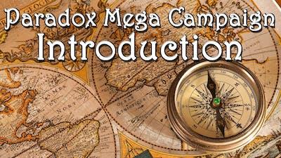 Paradox Mega Campaign - Introduction