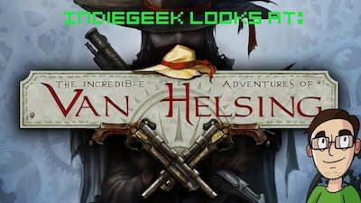 IndieGeek Looks At: The Incredible Adventures of Van Helsing