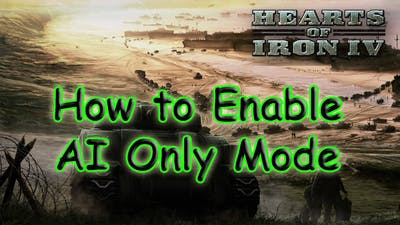 Hearts of Iron 4 - How to enable AI Only Mode