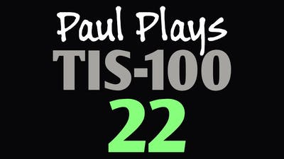 Paul Plays TIS-100 22 (Stored Image Decoder)