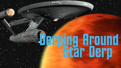 Star Derp - Derping Around In Space.