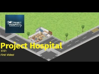 Project Hospital - S1E1 - First Episode!
