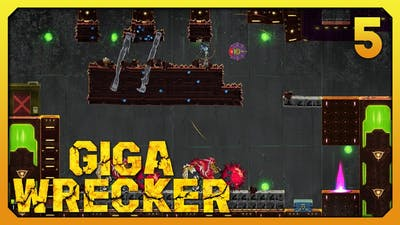 Giga Wrecker - [Let's Play]   New area! [5]
