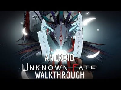 Unknown Fate / Walkthrough Android