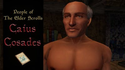 Caius Cosades - The Elder Scrolls Lore