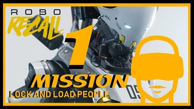 """VR GAMES-Robo recall MISSION 1  """"LOCK AND LOAD PEOPLE"""""""