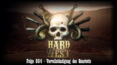 Hard West #054 - Vervollständigung des Quartetts [FullHD/German/Deutsch/LetsPlay]