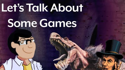 Monster Hunter World, Tower 57, Bloodborne - Let's Talk About Some Games