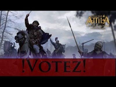 [Total War: ATTILA – The Last Roman FR]  !Vote de Faction!