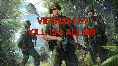 Vietnam 65 Series #1 Kill em All!!!