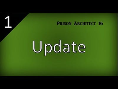 Update to the game | Prison Architect 16